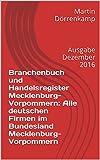 Branchenbuch und Handelsregister Mecklenburg-Vorpommern: Alle deutschen Firmen im Bundesland Mecklenburg-Vorpommern: Ausgabe Dezember 2016