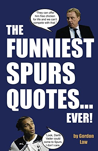 The Funniest Spurs Quotes... Ever!: Amazon.co.uk: Gordon