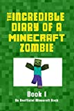 Diary of a Minecraft Zombie: The Beginning: (Minecraft Zobie Diary Book 1, Minecraft Diary Books, Minecraft Diary of a Zombie, Minecraft Books for Kids. Incredible Diary of a Minecraft Zombie)