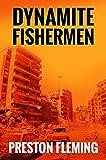 Dynamite Fishermen by Preston Fleming