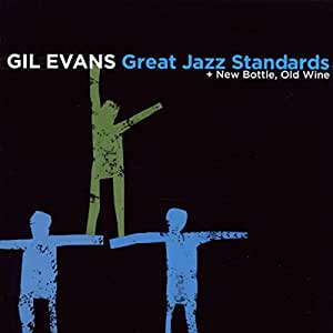 Great Jazz Standards (includes bonus album: New Bottle, Old Wine)
