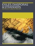 Exiles, Diasporas and Strangers (Annotating Art's Histories: Cross-Cultural Perspectives in the Visual Arts Series)