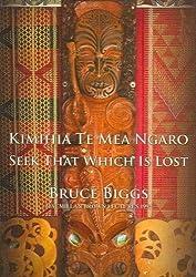 Kimihia Te Mea Ngaro: Seek That Which is Lost (Language & Linguistics)