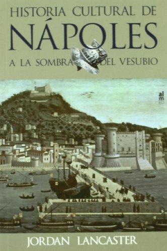 Historia Cultural De Napoles (Ultramarina (almed)) por JORDAN LANCASTER