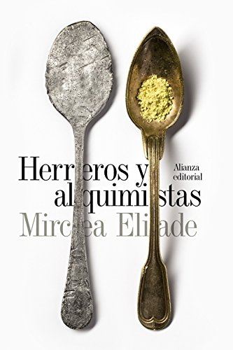 Herreros y alquimistas (El Libro De Bolsillo - Humanidades) por Mircea Eliade