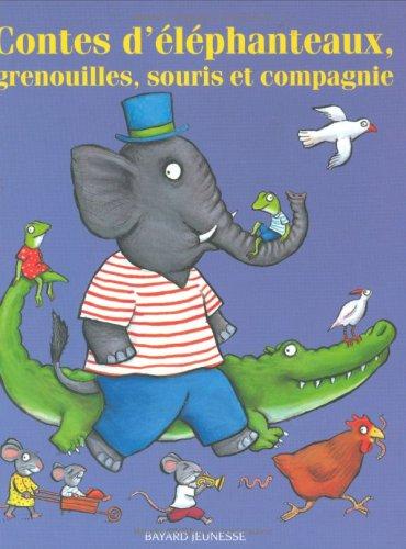 Contes d'éléphanteaux, grenouilles souris, et compagnie par Marie Aubinais, Collectif, Sergueï Kozlov, William Marshall, Helena Bechlerowa