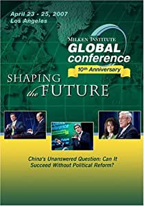 2007 Global Conference: China's Unanswered Question: Can It Succeed Without Political Reform?