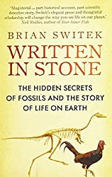 Written in Stone: The Hidden Secrets of Fossils and the Story of Life on Earth by Brian Switek (2011-07-01)