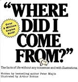 [(Where Did I Come from?)] [Author: Peter Mayle] published on (December, 2000)