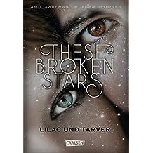 These Broken Stars. Lilac und Tarver (German Edition)