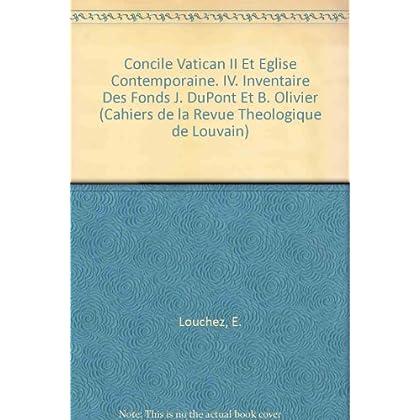 Concile Vatican II Et Eglise Contemporaine. IV. Inventaire Des Fonds J. Dupont Et B. Olivier