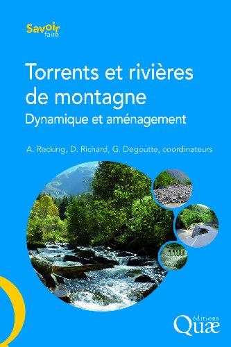 Torrents et rivières de montagne: Dynamique et aménagement.