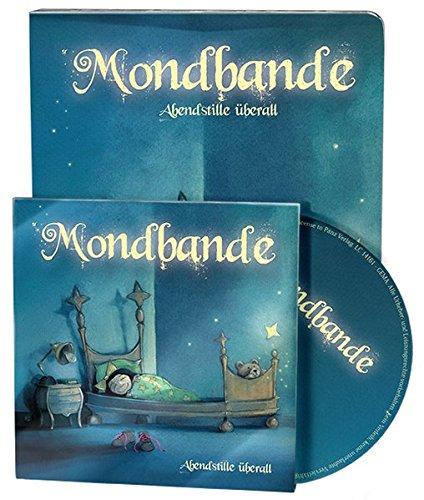 Mondbande - Abendstille überall: 11 klassische Schlaflieder in neuem Sound (Liederbuch mit Musik-CD)