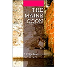 The Maine Coon: A Cat's Tale . . .  and others