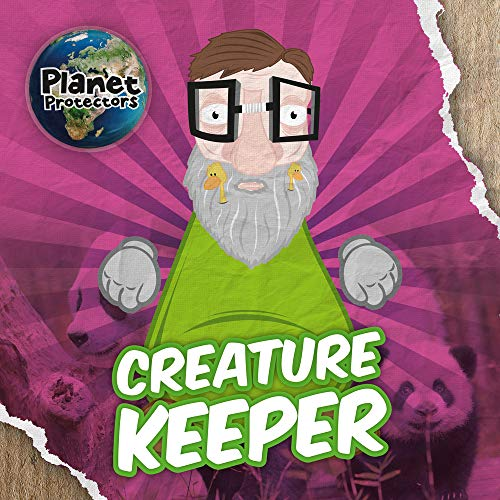 Creature Keeper (Planet Protectors, Band 1)