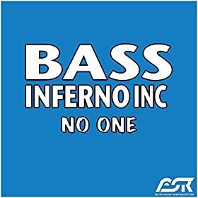 Bass Inferno Inc.-No One