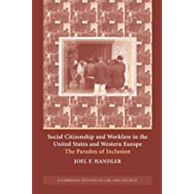 Social Citizenship and Workfare in the United States and Western Europe: The Paradox of Inclusion (Cambridge Studies in Law and Society)
