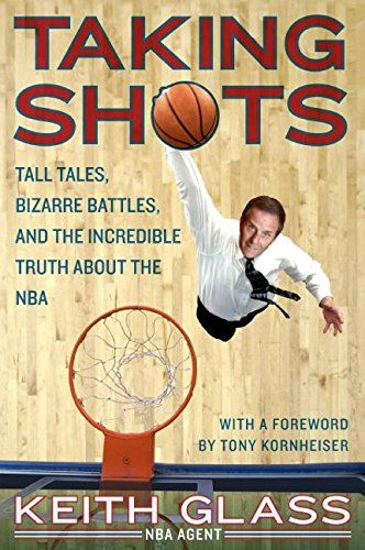 Taking Shots: Tall Tales, Bizarre Battles, and the Incredible Truth About the NBA Tall Shot Glass