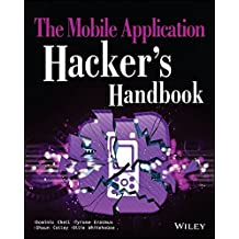 The Mobile Application Hacker's Handbook.