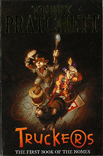 Truckers: The First Book of the Nomes (The Bromeliad, Band 1)