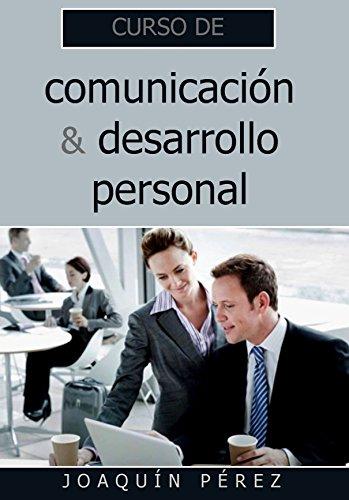 CURSO DE COMUNICACIÓN Y DESARROLLO PERSONAL por JOAQUÍN PÉREZ