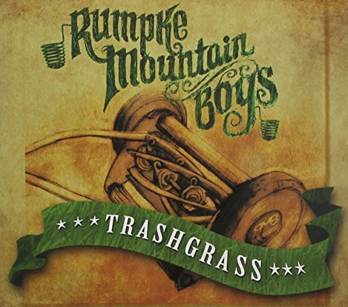 Trashgrass by Rumpke Mountain Boys (2013-03-26)