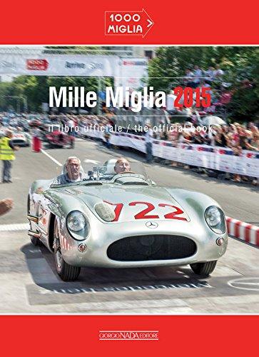 Mille Miglia 2015: Il Libro Ufficiale/the Official Book