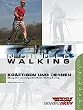Nordic Walking Kräftigen und Dehnen: Übungen für ein erfolgreiches Nordic Walking Training -