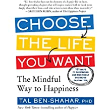 Choose the Life You Want: The Mindful Way to Happiness by Ben-Shahar PhD, Tal (2014) Paperback