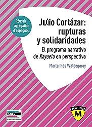 Agrégation espagnol 2020. Julio Cortázar : rupturas y solidaridades. El programa narrativo de Rayuela en perspectiva.