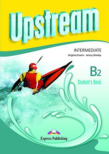 UPSTREAM INTERMEDIATE B2 STUDENT'S BOOK