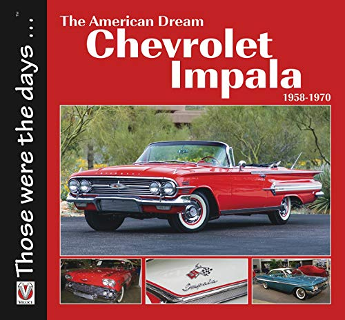 The American Dream - The Chevrolet Impala 1958-1970 (Those Were the Days)