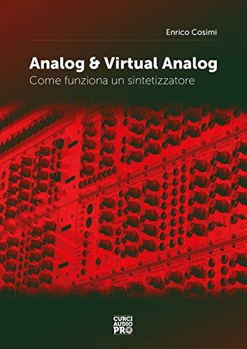 Analog & virtual analog. Come funziona un sintetizzatore (Audio pro) por Enrico Cosimi