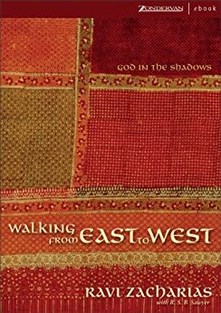 Walking from East to West: God in the Shadows by [Zacharias, Ravi]