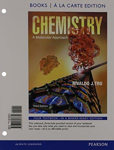 Chemistry: A Molecular Approach, Books a la Carte Edition (3rd Edition) by Nivaldo J. Tro (2013-01-18)
