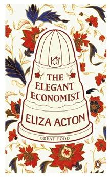 The Elegant Economist by [Acton, Eliza]