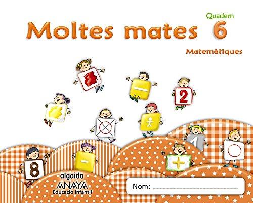 Moltes mates 6 (Educación Infantil Algaida. Matemáticas) - 9788490671542