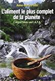 L'aliment le plus complet de la planète : L'algue bleu-vert AFA