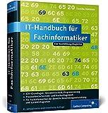 IT-Handbuch für Fachinformatiker: Für Fachinformatiker der Bereiche Anwendungsentwicklung und Systemintegration (Galileo Computing)