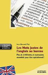 Les mots justes de l'anglais au bureau (Les miniGuides Ecolibris) (French Edition)