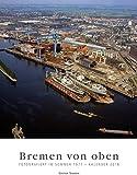 Bremen von oben: Fotografiert im Sommer 1971 - Kalender 2018