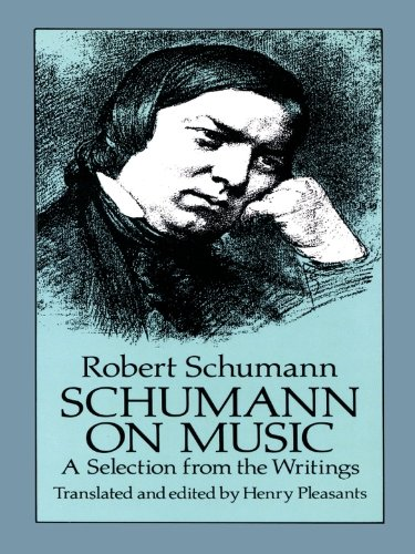 Best Price On PDF Schumann Music A Selection From The Writings Dover By Robert SchumannHenry Pleasants