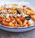 100 recettes italiennes en 5 ingrédients