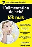 L'alimentation de bébé pour les ...