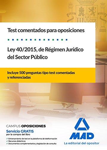 Test  comentados para oposiciones de la Ley 40/2015,  de Régimen Jurídico del Sector Público
