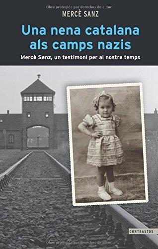 Una Nena Catalana Als Camps Nazis (Contrastos) por Mercè Sanz Castells