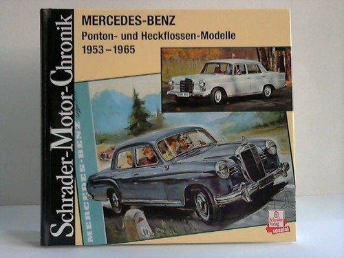 Mercedes-Benz. Ponton- und Heckflossen-Modelle 1953-1965. Schrader-Motor-Chronik (Ponton Motor)