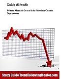 eBook Gratis da Scaricare Evitare Mercati Orso e la la Prossima Grande Depressione Trend Following Mentor (PDF,EPUB,MOBI) Online Italiano