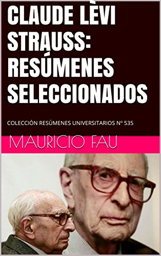 CLAUDE LÈVI STRAUSS: RESÚMENES SELECCIONADOS: COLECCIÓN RESÚMENES UNIVERSITARIOS Nº 535 por Mauricio Fau