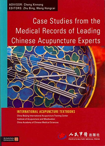 [Case Studies from the Medical Records of Leading Chinese Acupuncture Experts] (By: Zhu Bing) [published: December, 2010]